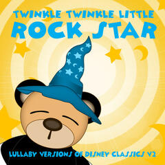 Lullaby Versions of Disney Classics V2