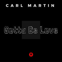 Gotta Be Love - Single
