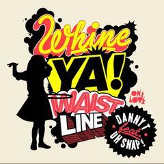 Whine Ya Waistline