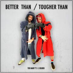 Better Than / Tougher Than