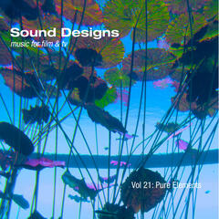 Sound Designs, Vol. 21: Pure Elements