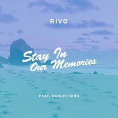 Stay in Our Memories (feat. Harley Bird)