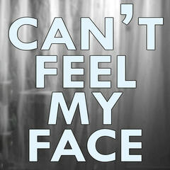 I Can't Feel My Face (Originally Performed by The Weeknd) - Single