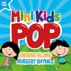 Mini Kids Pop, Vol.2: Groove Along Nursery Rhymes