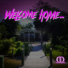 Welcome Home...