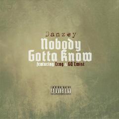Nobody Gotta Know
