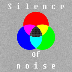 Silence of Noise