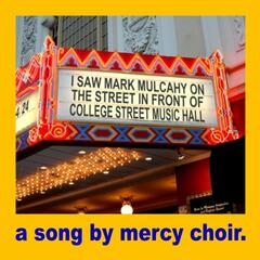 I Saw Mark Mulcahy on the Street in Front of College Street Music Hall - Single