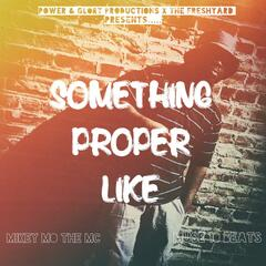 Something Proper Like - Single