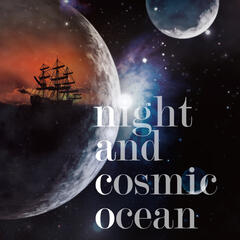 Night and Cosmic Ocean