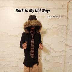 Back to My Old Ways