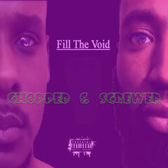 Fill the Void: Chopped & Screwed