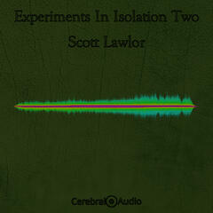 Experiments in Isolation Two