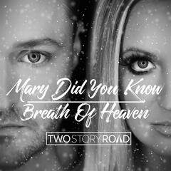 Mary Did You Know / Breath of Heaven