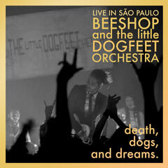 Death, Dogs and Dreams (Live in São Paulo)