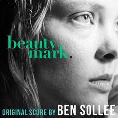 Beauty Mark (Original Motion Picture Score)