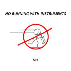 No Running with Instruments