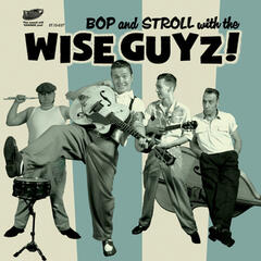 Bop and Stroll - The Best of the Wise Guyz