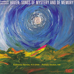 Pamela Decker: Haven-Songs of Mystery and of Memory
