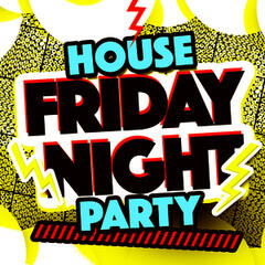 House: Friday Night Party