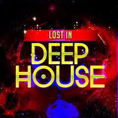Lost in Deep House