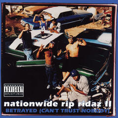 Nationwide Rip Ridaz II - Betrayed (Can't Trust Nobody)