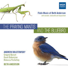 The Praying Mantis and The Bluebird: Flute Music of Beth Anderson