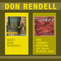 Meet Don Rendell + From: Johnny Keating All Stars - British Jazz (Bonus Track Version)