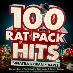 100 Rat Pack Hits - The Very Best of Frank Sinatra, Dean Martin & Sammy Davis Jr – the Greatest 50s & 60s Ratpack Swing Classics Collection