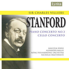 Stanford: Cello Concerto & Piano Concerto No. 3