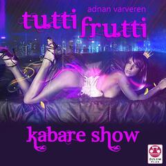 Tutti Frutti Kabare Show
