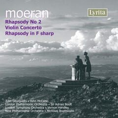 Moeran: Rhapsody No. 2, Violin Concerto, Rhapsody in F-Sharp