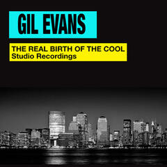 The Real Birth of the Cool. Studio Recordings (Bonus Track Version)