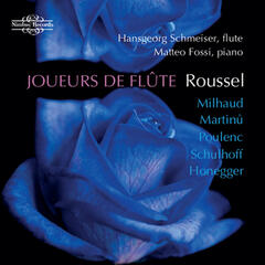 Roussel, Milhaud, Martinu, Poulenc, Schulhoff & Honegger: Music for Flute and Piano