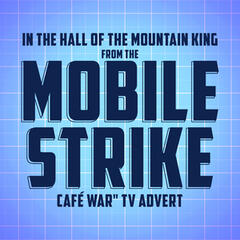 "In the Hall of the Mountain King (From The ""Mobile Strike: Café War"" T.V. Advert)"