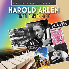 Harold Arlen: That Old Arlen Magic