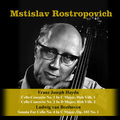 Franz Joseph Haydn: Cello Concerto No. 1 In C Major, Hob Vilb. 1 / Cello Concerto No. 2 In D Major, Hob Vilb. 2 / Ludwig van Beethoven: Sonata For Cello No. 4 In C Major, Op. 102 No. 1
