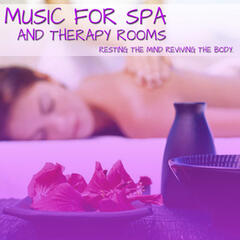 Music For Spa And Therapy Rooms (Resting The Mind Reviving The Body)