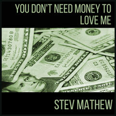 You Don't Need Money to Love Me