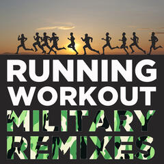 Running Workout: Military Remixes