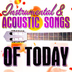 Instrumental & Acoustic Songs of Today