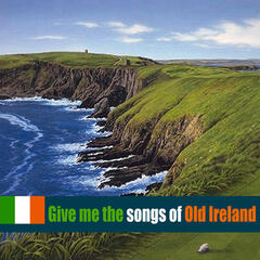 Give Me the Songs of Old Ireland