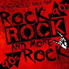 Rock, Rock and More Rock: 90's