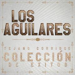 Los Aguilares: Tejano Corridos Colección de Exitos