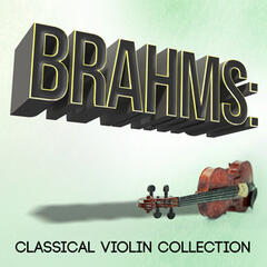 Brahms: Classical Violin Collection