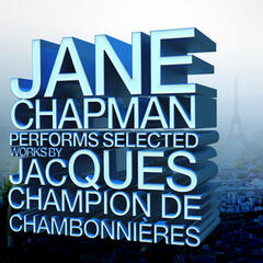 Jane Chapman Performs Selected Works by Jacques Champion de Chambonnières