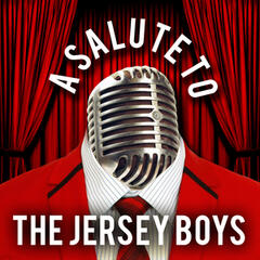 A Salute to the Jersey Boys