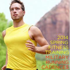 2014 Spring Fitness Traning: Military Running Cadences