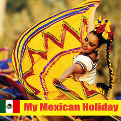 My Mexican Holiday