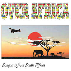 Over Africa (Songcards from South Africa)